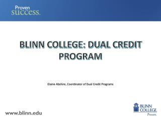 BLINN COLLEGE: DUAL CREDIT PROGRAM