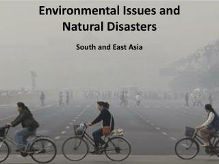 Environmental Issues and Natural Disasters