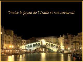 venise le joyau de l italie et son carnaval