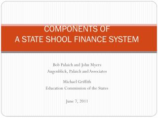 COMPONENTS OF A STATE SHOOL FINANCE SYSTEM