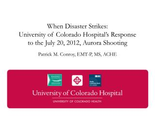 When Disaster Strikes: University of Colorado Hospital's Response to the July 20, 2012, Aurora Shooting