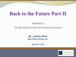 By: Anirban Basu Sage Policy Group, Inc. April 28 th , 2014