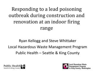 Responding to a lead poisoning outbreak during construction and renovation at an indoor firing range