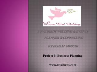 LOVE BIRDS WEDDING & EVENTS PLANNER & Consulting by  elham meschi