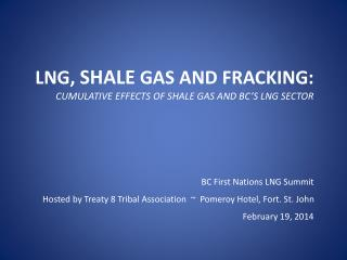 LNG,  Shale Gas And Fracking: Cumulative Effects of Shale Gas and BC's LNG Sector