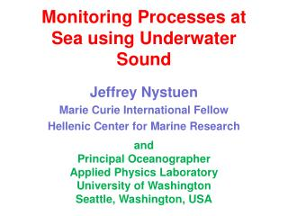 Monitoring Processes at Sea using Underwater Sound