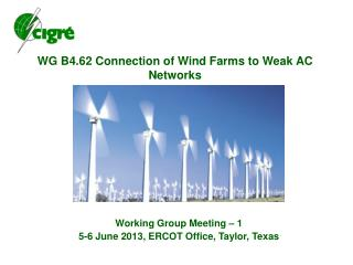 WG B4.62 Connection of Wind Farms to Weak AC  Networks