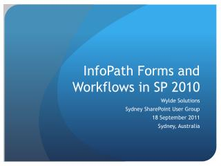 InfoPath Forms and Workflows in SP 2010