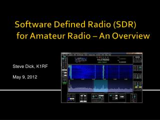 Software Defined Radio (SDR)  for Amateur Radio � An Overview