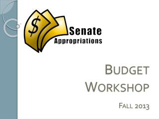 Budget Workshop Fall 2013