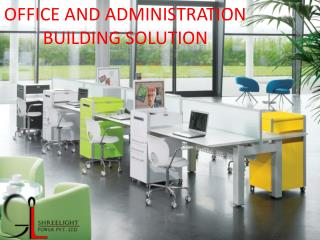 OFFICE AND ADMINISTRATION BUILDING SOLUTION