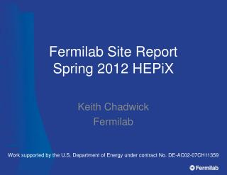 Fermilab Site Report Spring 2012 HEPiX
