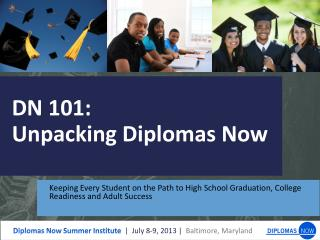 DN  101: Unpacking Diplomas Now