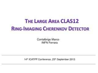 T he  L arge  A rea  CLAS12 R ing- I maging  C herenkov  D etector