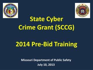 State Cyber  Crime Grant (SCCG) 2014 Pre-Bid Training