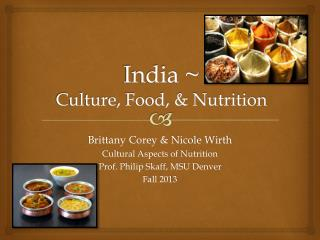 India ~  Culture, Food, & Nutrition