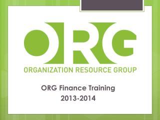 ORG Finance Training 2013-2014