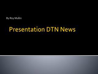 Presentation DTN News