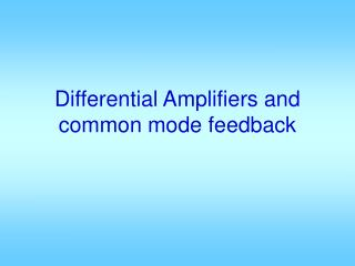 differential amplifiers and common mode feedback