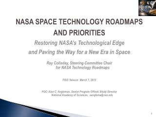 NASA SPACE TECHNOLOGY ROADMAPS  AND PRIORITIES  Restoring NASA�s Technological Edge  and Paving the Way for a New Era i