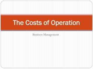 The Costs of Operation