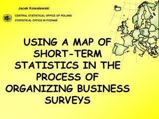 USING  A MAP OF  SHORT - TERM STATISTICS IN  THE PROCESS OF ORGANIZING BUSINESS SURVEYS