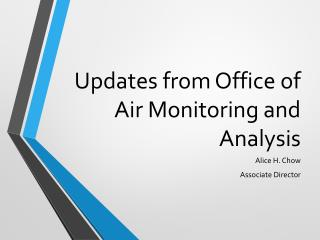 Updates from Office of  Air Monitoring and Analysis