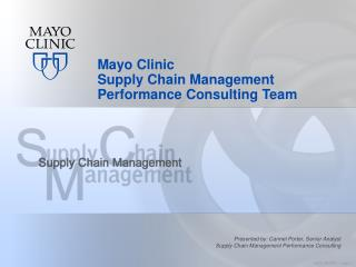 Mayo Clinic  Supply Chain Management Performance Consulting Team