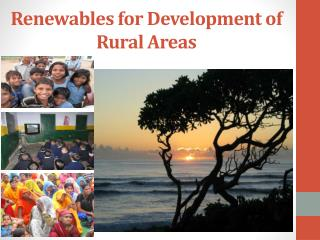 Renewables for Development of Rural Areas