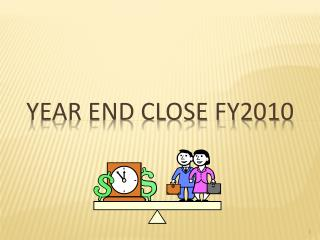 Year End Close FY2010