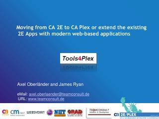 Moving from CA 2E to CA  Plex  or extend the existing 2E Apps with modern web-based applications