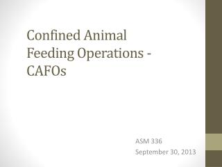 Confined Animal Feeding Operations - CAFOs