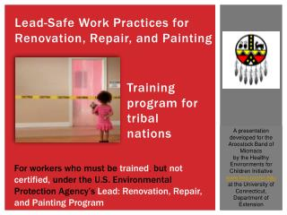 Lead-Safe Work Practices for  Renovation , Repair, and Painting