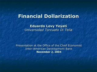 financial dollarization  eduardo levy yeyati universidad torcuato di tella