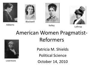 American Women Pragmatist-Reformers