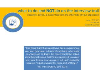 what to do and  NOT  do on the interview trail etiquette, advice, & insider tips from the other side of your applicatio