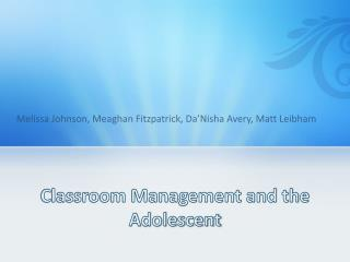 Classroom Management and the Adolescent
