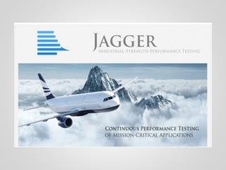 Jagger Industrial-Strength Performance Testing