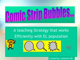 A teaching Strategy that works  Efficiently  with EL population