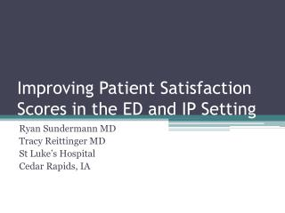 Improving Patient Satisfaction Scores in the ED and IP Setting