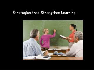 Strategies that Strengthen Learning