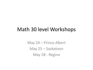 Math 30 level Workshops