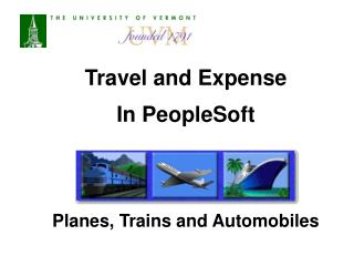 Travel and Expense  In PeopleSoft Planes, Trains and Automobiles