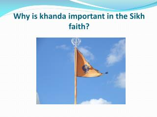 Why is  khanda  important in the Sikh faith?