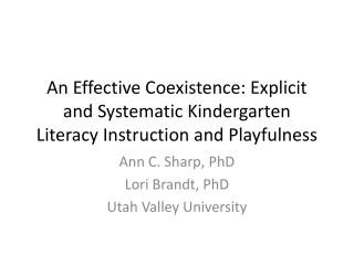 An Effective Coexistence: Explicit and Systematic Kindergarten Literacy Instruction and Playfulness