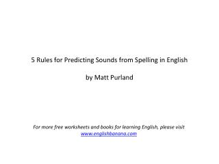 5 Rules for Predicting Sounds from Spelling in English by Matt Purland