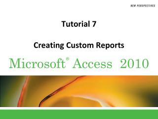 Tutorial 7 Creating Custom Reports