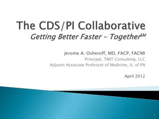 The  CDS/PI  Collaborative Getting Better Faster  –  Together SM