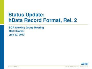 Status Update: hData Record Format, Rel. 2