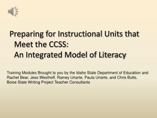 Preparing for Instructional Units that Meet the CCSS: An Integrated Model of Literacy